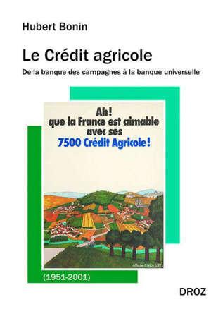 Le Crédit agricole : de la banque des campagnes à la banque universelle (1951-2001)