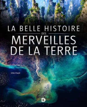 La belle histoire des merveilles de la Terre