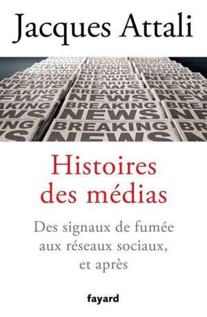 Histoires des médias : des signaux de fumée aux réseaux sociaux, et après