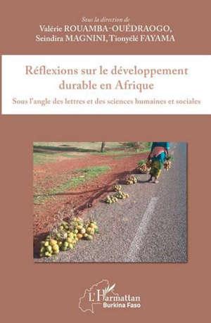 Réflexions sur le développement durable en Afrique : sous l'angle des lettres et des sciences humaines et sociales