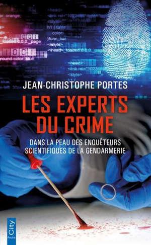 Les experts du crime : dans la peau des enquêteurs scientifiques de la gendarmerie