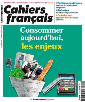 Cahiers français, n° 417. Consommer aujourd'hui, les enjeux
