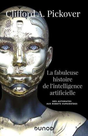 La fabuleuse histoire de l'intelligence artificielle : des automates aux robots humanoïdes
