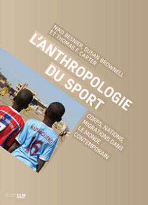 L'anthropologie du sport : corps, nations, migrations dans le monde contemporain
