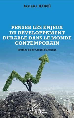 Penser les enjeux du développement durable dans le monde contemporain