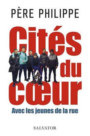 Cités du coeur : avec les jeunes de la rue