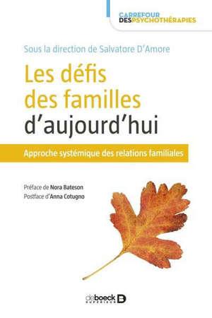 Les défis des familles d'aujourd'hui : approche systémique des relations familiales
