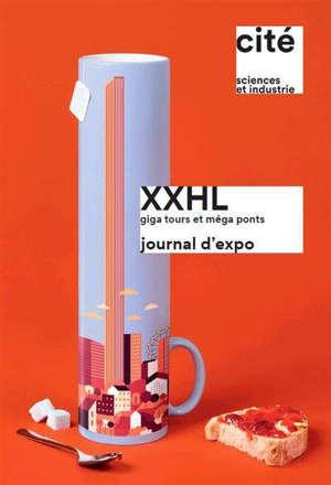 XXHL : giga tours et méga ponts : journal d'expo