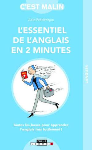 L'essentiel de l'anglais en 2 minutes : toutes les bases pour apprendre l'anglais très facilement !