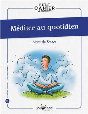 Méditer au quotidien : petit cahier d'exercices