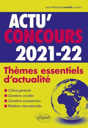 Thèmes essentiels d'actualité 2021-2022 : culture générale, questions sociales, questions européennes, relations internationales : cours
