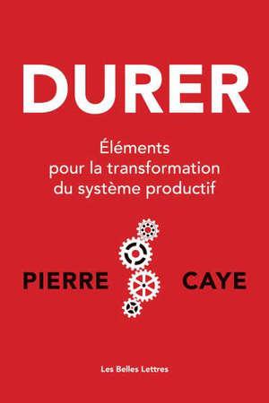 Durer : éléments pour la transformation du système productif