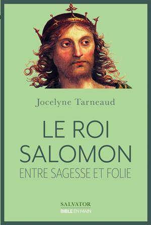 Le roi Salomon : entre sagesse et folie