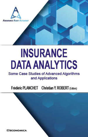 Insurance data analytics : some case studies of advanced algorithms and applications