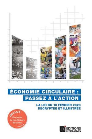 Economie circulaire : passez à l'action : la loi du 10 février 2020 décryptée et illustrée