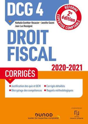 DCG 4, droit fiscal : corrigés : 2020-2021