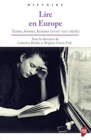 Lire en Europe : textes, formes, lectures (XVIIIe-XXIe siècles)