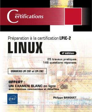 Linux, préparation à la certification LPIC-2 : examens LPI 201 et LPI 202, 35 travaux pratiques, 127 questions-réponses