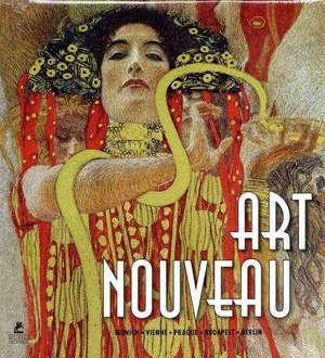 Art nouveau : Munich, Vienne, Prague, Budapest, Berlin = Art nouveau : München, Wien, Praha, Budapest, Berlin