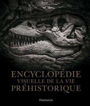 Encyclopédie visuelle de la vie préhistorique