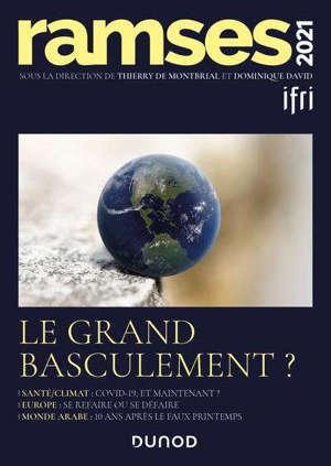 Ramses 2021 : rapport annuel mondial sur le système économique et les stratégies : le grand basculement ?