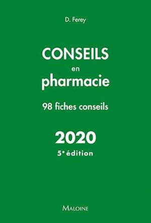 Conseils en pharmacie 2020 : 98 fiches conseils