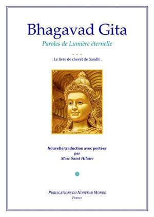 Bhagavad Gita : paroles de lumière éternelle : le livre de chevet de Gandhi