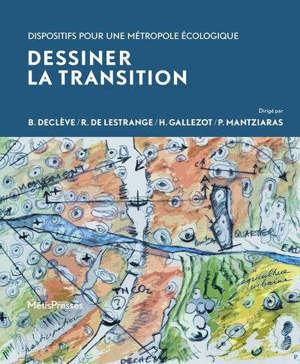 Dessiner la transition : dispositifs pour une métropole écologique