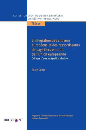 L'INTEGRATION DES CITOYENS EUROPEENS ET DES RESSORTISSANTS DE PAYS TIERS EN DROIT DE L'UE - CRITIQUE