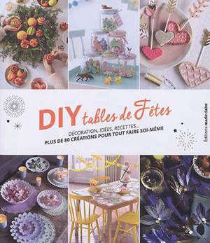 Tables de fêtes : décorations, idées, recettes