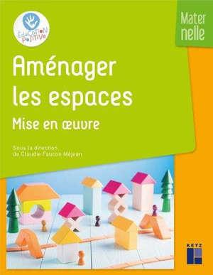 Aménager les espaces : maternelle, Mise en oeuvre