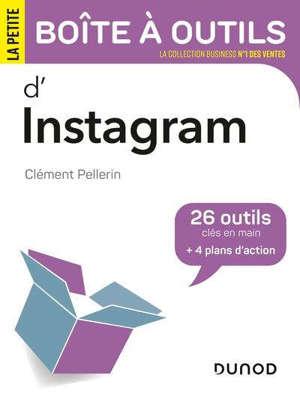 La petite boîte à outils d'Instagram : 26 outils clés en main + 4 plans d'action