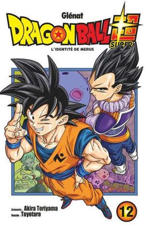 Dragon ball super. Volume 12, L'identité de Merus