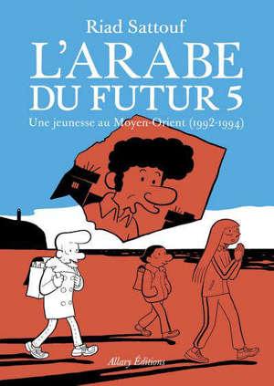 L'Arabe du futur. Volume 5