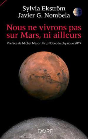 Nous ne vivrons jamais sur Mars