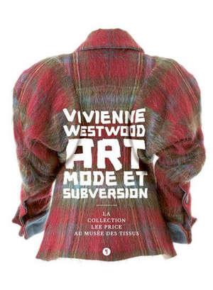 Vivienne Westwood, art, mode et subversion : la collection Lee Price au Musée des tissus : exposition, Lyon, Musée des tissus, du 10 septembre 2020 au 17 janvier 2021