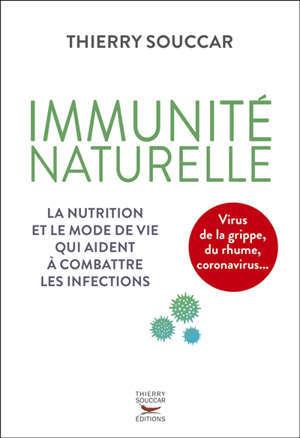 Immunité naturelle : la nutrition et le mode de vie qui aident à combattre les infections