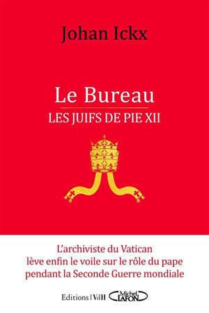 Le Bureau : les Juifs de Pie XII