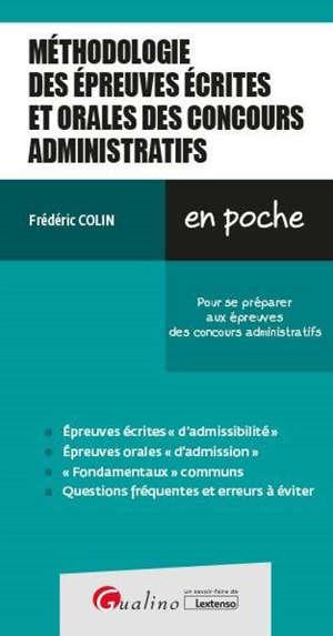 Méthodologie des épreuves écrites et orales des concours administratifs : pour se préparer aux épreuves des concours administratifs
