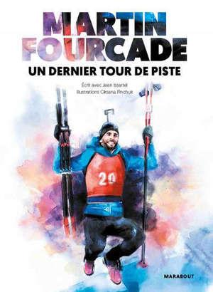 Martin Fourcade : un dernier tour de piste