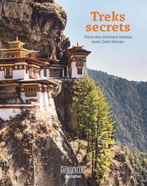 Treks secrets : hors des sentiers battus avec Cam Honan