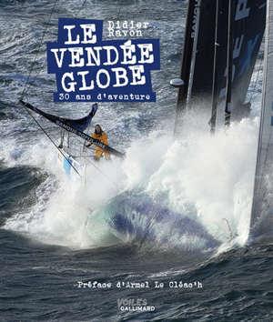 Le Vendée Globe : 30 ans d'aventure