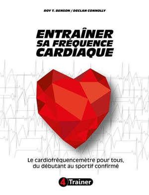 Entraîner sa fréquence cardiaque : le cardiofréquencemètre pour tous, du débutant au sportif confirmé