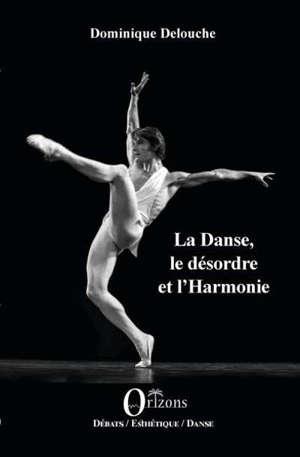 La danse, le désordre et l'harmonie