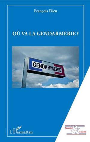 Où va la gendarmerie ?