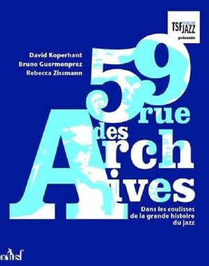 59 rue des Archives : dans les coulisses de la grande histoire du jazz