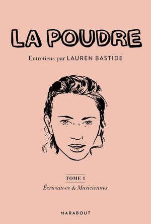 La poudre. Volume 1, Ecrivain-es & musiciennes