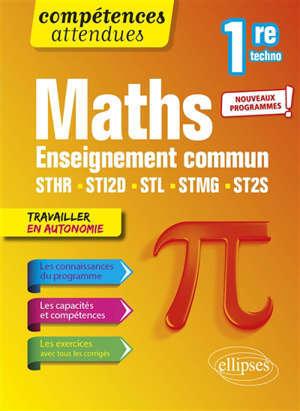 Maths 1re techno : enseignement commun STHR, STI2D, STL, STMG, ST2S : nouveaux programmes !