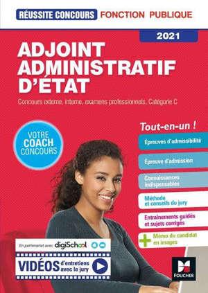 Adjoint administratif d'Etat : concours externe, interne, examens professionnels, catégorie C 2021 : tout-en-un !