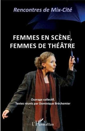 Femmes en scène, femmes de théâtre